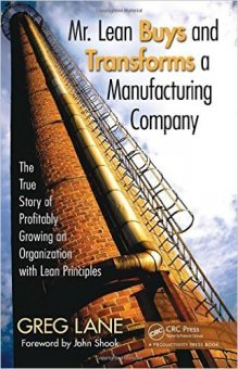 Mr. Lean Buys And Transforms a Manufacturing Company